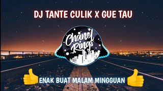 Download lagu DJ TANTE CULIK X GUE TAU VERSI CHANEL RINGS