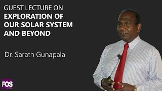 Guest lecture on Exploration of Our Solar System and Beyond - Dr. Sarath Gunapala