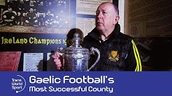 Kerry, Irish Gaelic Football's Most Successful County