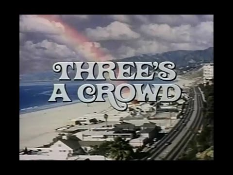 Three's a Crowd Opening Credits and Theme Song