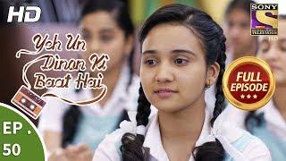 Yeh Un Dinon Ki Baat Hai - ये उन दिनों की बात है - Ep 50 - Full Episode - 13th November, 2017
