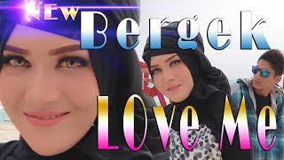 Download lagu Bergek Love Me MP3