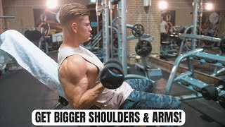 WATCH If You Want Bigger Shoulders & Arms (This Is What I Do)