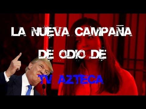La nueva campaña de odio de Tv Azteca