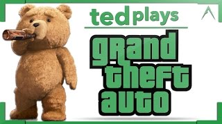 Ted Plays Grand Theft Auto!