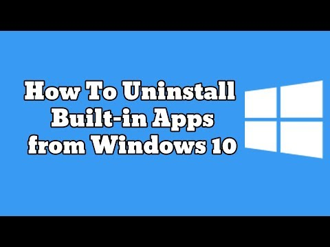 How To Remove Built-In Apps From Windows 10