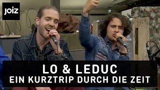 Lo & Leduc - Ein Kurztrip durch die Zeit