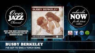 Busby Berkeley - I've Got To Sing A Torch Song