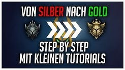 Von Silber nach Gold! Step by Step mit kleinen Tutorials! [League of Legends]