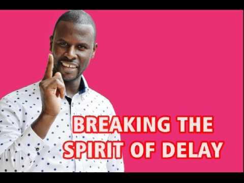 BREAKING THE SPIRIT OF DELAY