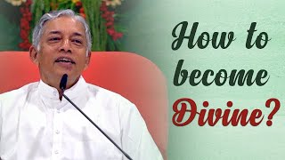 How to become Divine?