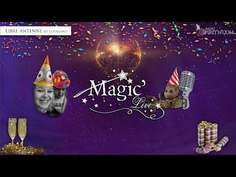 Magic'Live - Radio Spirit'n'Com - Libre Antenne