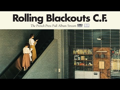 Rolling Blackouts Coastal Fever - The French Press EP [FULL