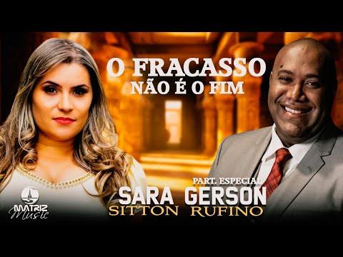 Sara Sitton - O Fracasso Não É o Fim - Part. Gerson Rufino