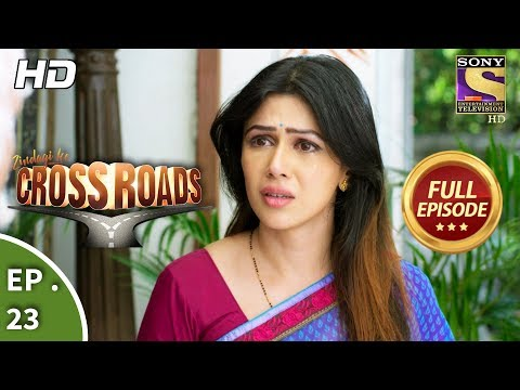Crossroads  Ep 23  Full Episode  26th July, 2018