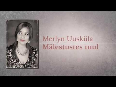 Merlyn Uusküla - Mälestustes Tuul