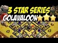 3 Star Series: TH 9 Golavaloon Attack Strategy vs MAX TH 9 Clan War Base #36 | Clash of Clans
