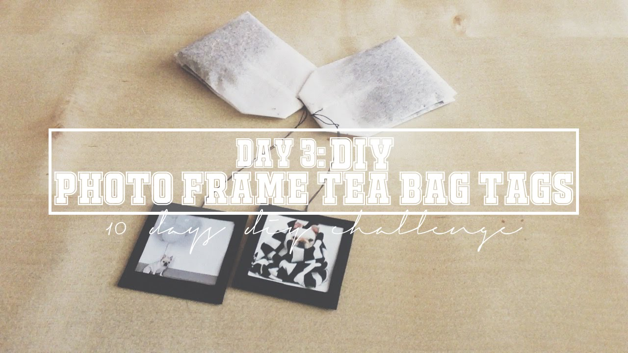 DAY 3DIY PHOTO FRAME TEA BAG TAGSYouTube