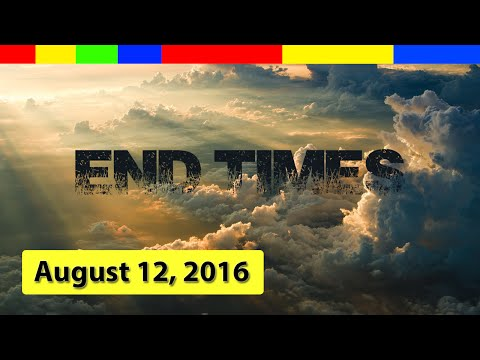 End Times Prophecy 2016 | Shocking End Times Signs: Latest News (AUGUST 12ST, 2016)
