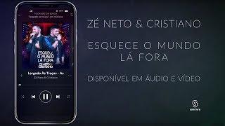 Baixar Zé Neto e Cristiano - Esquece o Mundo Lá Fora (Comercial)