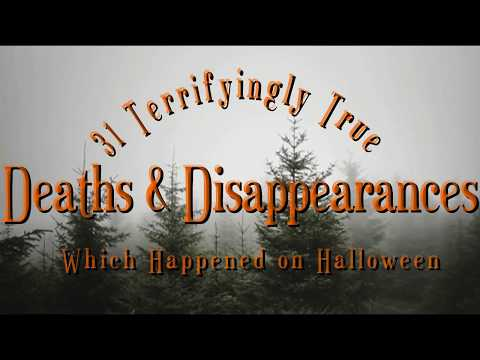 31 Terrifying True Deaths & Disappearances Which Happened On Halloween