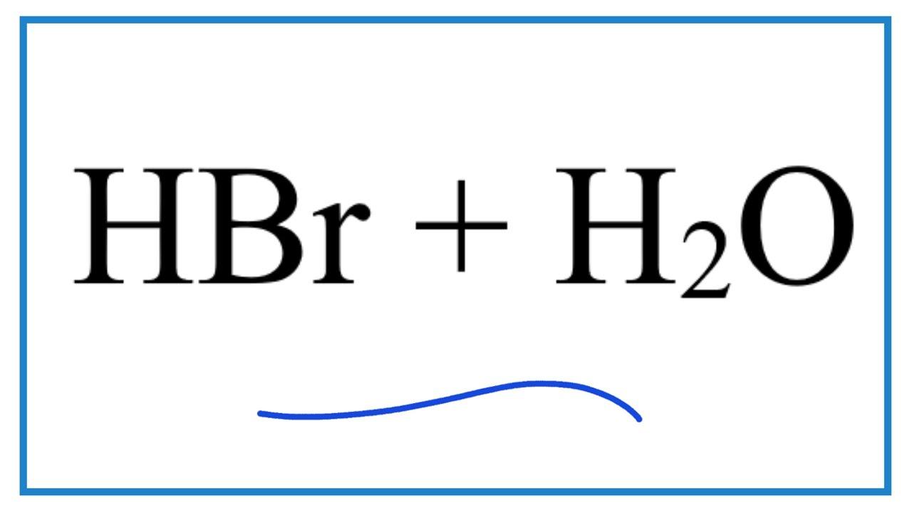 Hbr H2o Hydrobromic Acid Plus Water Youtube