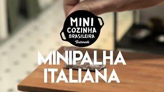 Minipalha Italiana | MINICOZINHA BRASILEIRA