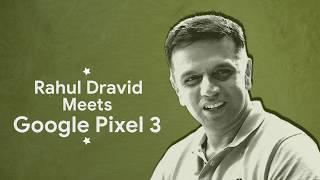 Rahul Dravid meets Google Pixel 3 | Top Shot