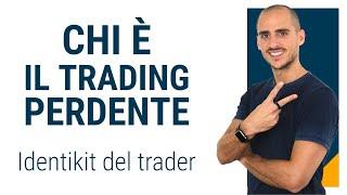 Trading online: l'identikit perfetto del trader perdente
