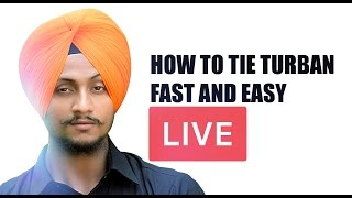 2017 LIVE 7th - how to tie Turban fast - Sukhvir Singh | 2Swords Media