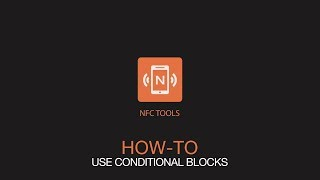 NFC Tools : How to use conditional blocks