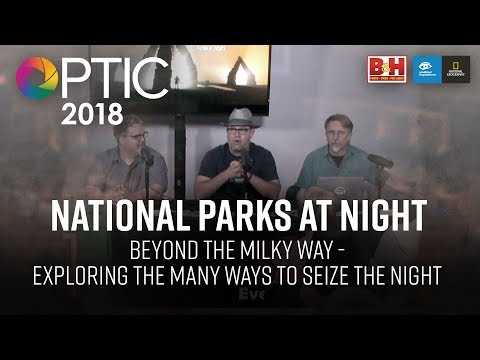 Optic 2018 | Beyond the Milky Way | National Parks at Night