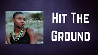 Lizz Wright - Hit The Ground (Lyrics)