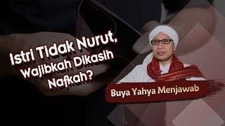 Istri Tidak Nurut, Wajibkah Dikasih Nafkah? - Buya Yahya Menjawab