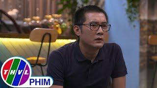 image THVL | Bí mật quý ông - Tập 249[2]: Bị phá sản, Lâm tự ti không muốn đối diện với Quỳnh