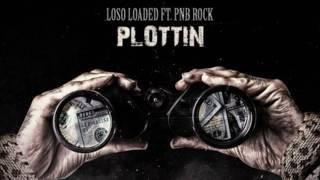 Loso Loaded & PnB Rock - Plottin