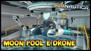 Moon Pool e Drones Exploradores! - Subnáutica #08