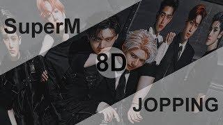 SuperM (슈퍼엠) - JOPPING [8D USE HEADPHONE] 🎧