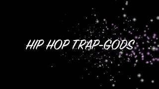 HIP HOP TRAP-GODS