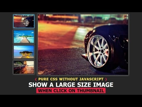 Show A Large Size Image When Click On Thumbnail | Pure Html CSS Without Javascript