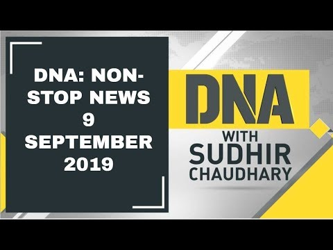 DNA: Non Stop News, 9 September 2019