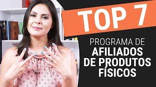 💰 Afiliado de Produtos Físicos - Top 7 Programas para se afiliar