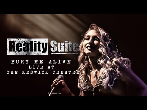 Reality Suite - BURY ME ALIVE (LIVE AT THE KESWICK THEATRE) - (Official Music Video)