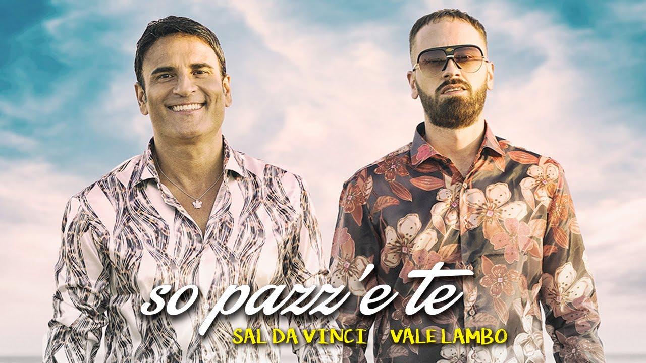 """Sal Da Vinci - """"So pazz' e te"""" feat. Vale Lambo"""