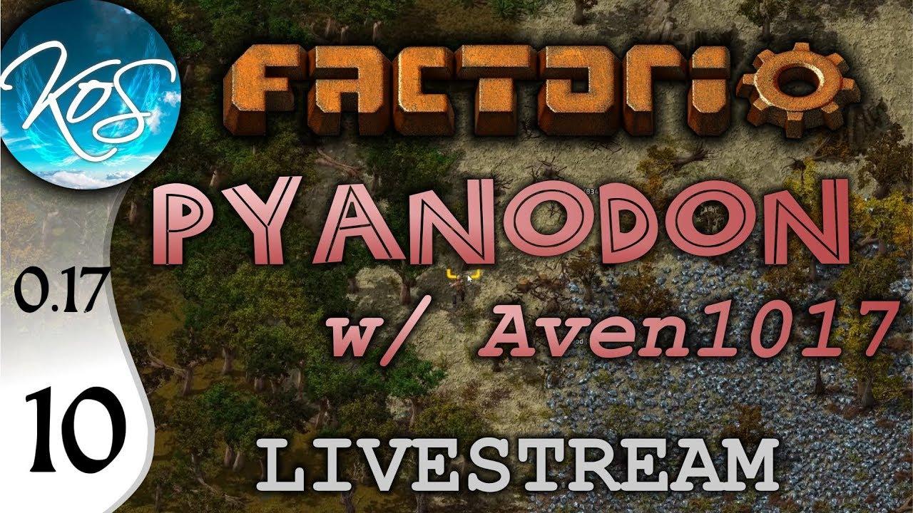 Factorio 0 17 Ep 10 - Pyanodon with Aven1017 - Livestream Let's Play,  Gameplay