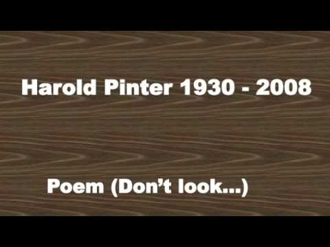 Harold Pinter - Poem (Don't look...)