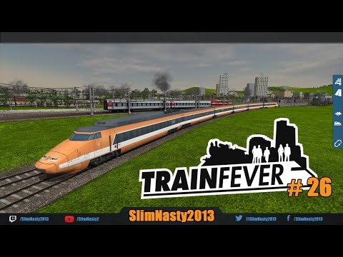 Train Fever - Episode 26