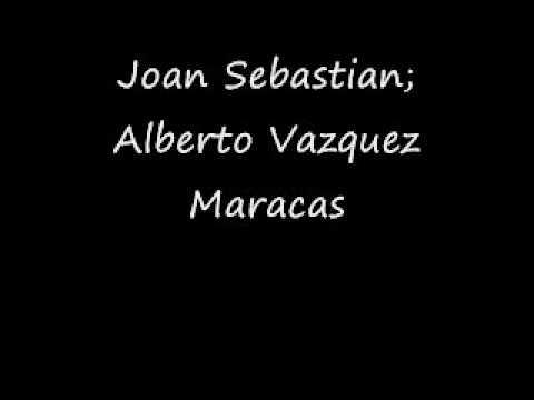 Joan Sebastian y Alberto Vazquez - Maracas