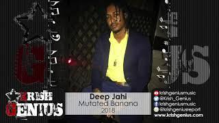 Deep Jahi - Mutated Banana - October 2018