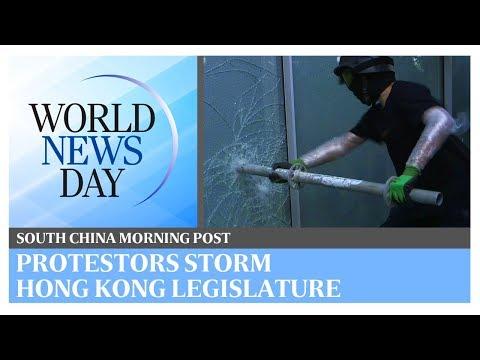 World News Day: Protestors storm Hong Kong legislature | South China Morning Post